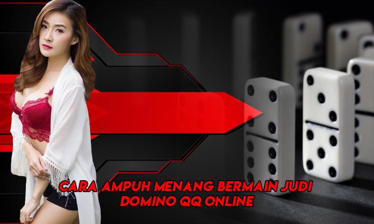 Cara Ampuh Menang Bermain Judi Domino QQ Online